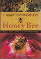 The Honey Bee, A Short History of