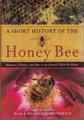 The Honey Bee, A Short History of
