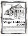 Vegetables 2005, Integrated Crop & Pest Management Guidelines for