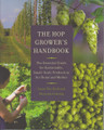 The Hop Grower's Handbook - The Essential Guide for Sustainable, Small-Scale Production for Home and Market