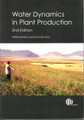 Water Dynamics in Plant Production, 2E