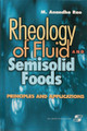 Rheology of Fluid and Semisolid Foods - Principles & Applications