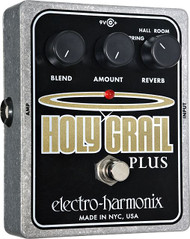 Electro-Harmonix HOLY GRAIL PLUS Variable Reverb  9.6DC-200 PSU included