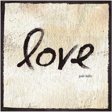 Love, an inspiring gift book from Jodi Hills