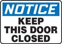 "Notice Keep This Door Closed 10"" x 14"" - SHMABR825XF"