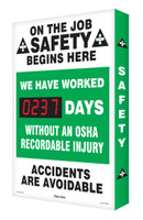"On The Job Safety Begins Here / We Have Worked #### Days Without An Osha Recordable Injury / Accidents Are Avoidable 28"" X 20"" - SHSCG106"