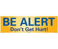 Banner Be Alert Don'T Get Hurt! 3Ft X 10Ft