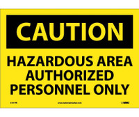 Caution Hazardous Area Authorized Personnel Only 10X14 Ps Vinyl