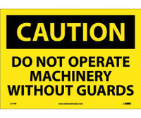 Caution Do Not Operate Machinery Without Guards 10X14 Ps Vinyl