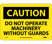 Caution Do Not Operate Machinery Without Guards 7X10 Rigid Plastic
