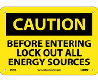 Caution Before Entering Lock Out All Energy Sources 7X10 Rigid Plastic