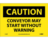 Caution Conveyor May Start Without Warning 7X10 Ps Vinyl