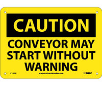 Caution Conveyor May Start Without Warning 7X10 Rigid Plastic