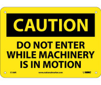 Caution Do Not Enter While Machinery Is In Motion 7X10 Rigid Plastic