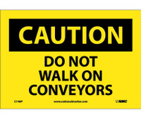 Caution Do Not Walk On Conveyors 7X10 Ps Vinyl
