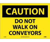 Caution Do Not Walk On Conveyors 10X14 Ps Vinyl