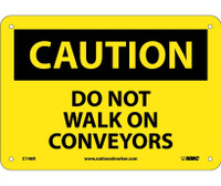 Caution Do Not Walk On Conveyors 7X10 Rigid Plastic