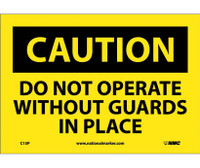 Caution Do Not Operate Without Guards In Place 7X10 Ps Vinyl