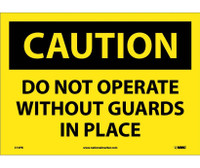 Caution Do Not Operate Without Guards In Place 10X14 Ps Vinyl