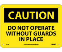 Caution Do Not Operate Without Guards In Place 7X10 Rigid Plastic
