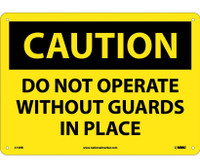 Caution Do Not Operate Without Guards In Place 10X14 Rigid Plastic