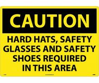 Caution Hard Hats Safety Glasses And Safety Shoes Required In This Area 20X28 .040 Alum