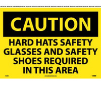 Caution Hard Hats Safety Glasses And Safety Shoes Required In This Area 14X20 Ps Vinyl