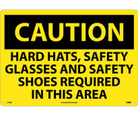 Caution Hard Hats Safety Glasses And Safety Shoes Required In This Area 14X20 Rigid Plastic