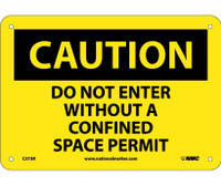 Caution Do Not Enter Without A Confined Space Permit 7X10 Rigid Plastic