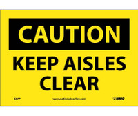 Caution Keep Aisles Clear 7X10 Ps Vinyl