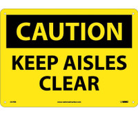 Caution Keep Aisles Clear 10X14 Rigid Plastic