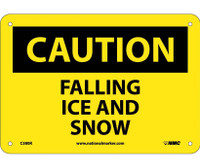 Caution Falling Ice And Snow 7X10 Rigid Plastic