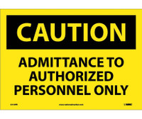 Caution Admittance To Authorized Personnel Only 10X14 Ps Vinyl