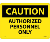 Caution Authorized Personnel Only 10X14 Rigid Plastic