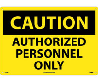 Caution Authorized Personnel Only 14X20 Rigid Plastic