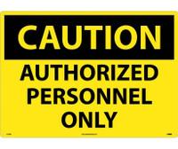 Caution Authorized Personnel Only 20X28 Rigid Plastic