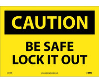 Caution Be Safe Lock It Out 10X14 Ps Vinyl