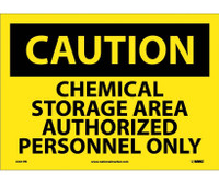 Caution Chemical Storage Area Authorized Personnel Only 10X14 Ps Vinyl