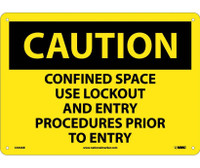 Caution Confined Space Use Lockout And Entry Procedures Prior To Entry 10X14 .040 Alum