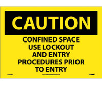 Caution Confined Space Use Lockout And Entry Procedures Prior To Entry 10X14 Ps Vinyl