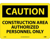 Caution Construction Area Authorized Personnel Only 10X14 Rigid Plastic