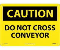 Caution Do Not Cross Conveyor 10X14 .040 Alum