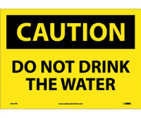 Caution Do Not Drink The Water 10X14 Ps Vinyl