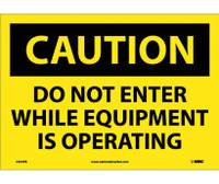 Caution Do Not Enter While Equipment Is Operating 10X14 Ps Vinyl