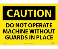 Caution Do Not Operate Machine Without Guards In Place 10X14 Ps Vinyl