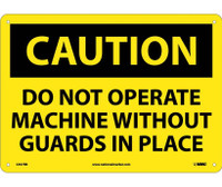 Caution Do Not Operate Machine Without Guards In Place 10X14 Rigid Plastic