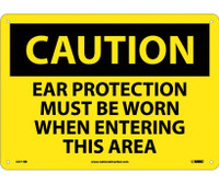 Caution Ear Protection Must Be Worn When Entering This Area 10X14 Rigid Plastic