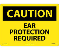 Caution Ear Protection Required 10X14 Rigid Plastic