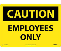 Caution Employees Only 10X14 Rigid Plastic
