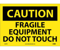 Caution Fragile Equipment Do Not Touch 10X14 Ps Vinyl
